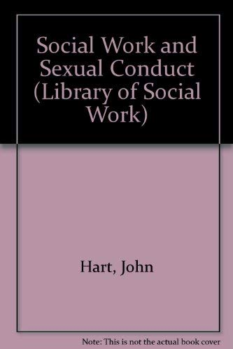 Social Work and Sexual Conduct: Hart John