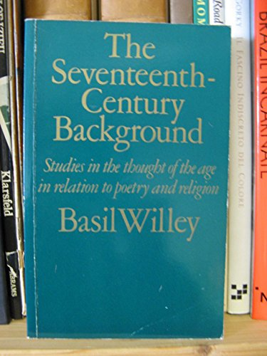 9780710002433: Seventeenth Century Background: Studies in the Thought of the Age in Relation to Poetry and Religion