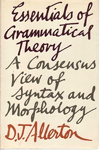 9780710002778: Essentials of Grammatical Theory: A Consensus View of Syntax and Morphology