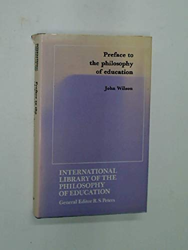 9780710002839: Preface to the Philosophy of Education (International Library of Philosophy of Education)