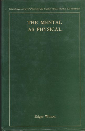 9780710003164: The Mental As Physical (International library of philosophy and scientific method)