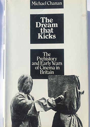 9780710003195: Dream That Kicks: Prehistory and Early Years of Cinema in Britain