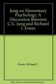9780710003430: Jung on Elementary Psychology: A Discussion Between C.G. Jung and Richard I. Evans