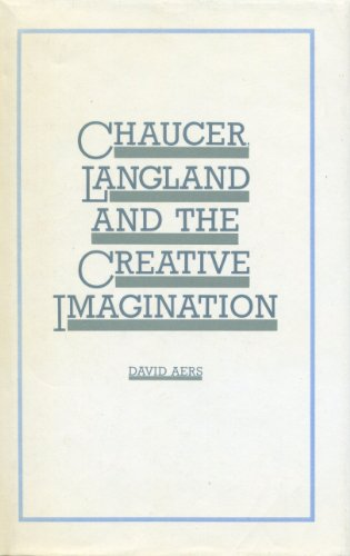 Chaucer, Langland and the Creative Imagination: Aers, David