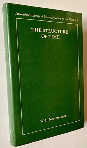 The Structure of Time.: NEWTON-SMITH, W. H.