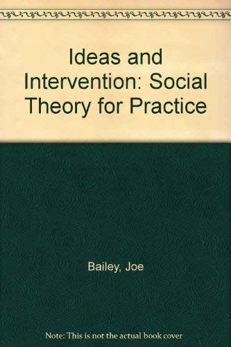Ideas and Intervention: Social Theory for Practice: Bailey Joe