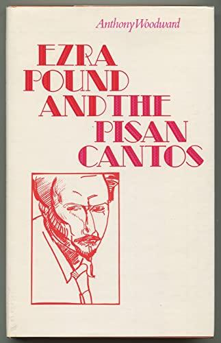 Ezra Pound and the Pisan Cantos: Anthony Woodward