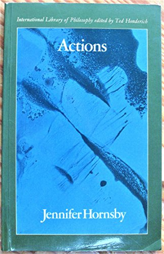 Actions (International Library of Philosophy): Hornsby, Jennifer