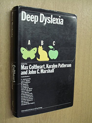 Deep Dyslexia (International Library of Psychology) (0710004567) by Max Coltheart; Karalyn Patterson; John C Marshall