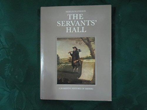 Servants' Hall Domestic History of Erddig: Waterson, Merlin