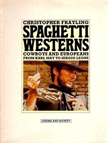 9780710005038: Spaghetti Westerns: Cowboys and Europeans from Karl May to Sergio Leone