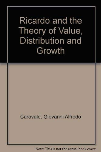 Ricardo and the Theory of Value, Distribution: Caravale, Giovanni A.