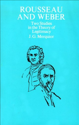 9780710005137: Rousseau and Weber: Two Studies in the Theory of Legitimacy (International Library of Society)