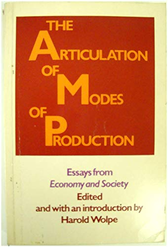 "9780710005496: Articulation of Modes of Production: Essays from ""Economy and Society"""
