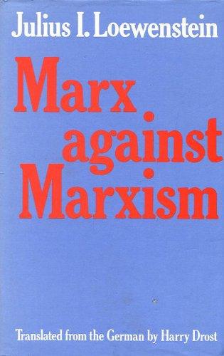 Marx Against Marxism: Julius I. Loewenstein