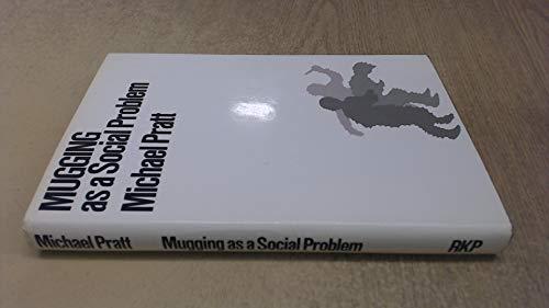 Mugging as a Social Problem: Michael Pratt