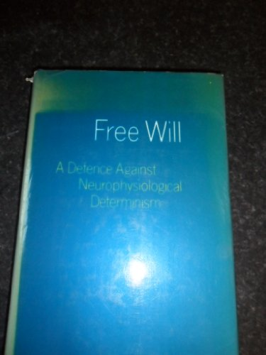 Free Will: Defence Against Neurophysiological Determinism: Thorp, John