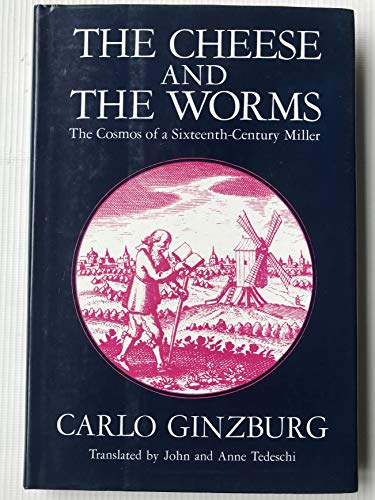 9780710005915: Cheese and the Worms: The Cosmos of a Sixteenth-century Miller