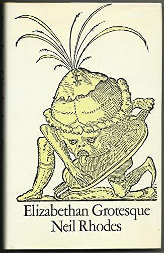 Elizabethan Grotesque: Neil Rhodes