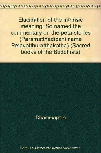 Elucidation of the Intrinsic Meaning so Named: Dhammapala