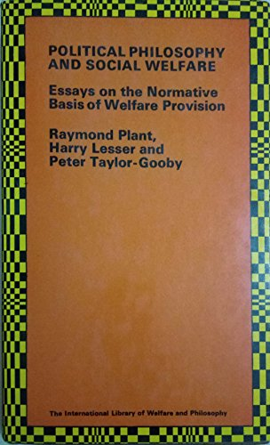 9780710006110: Political Philosophy and Social Welfare: Essays on the Normative Basis of Welfare Provision (International Library of Welfare & Philosophy)