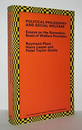 9780710006318: Political Philosophy and Social Welfare: Essays on the Normative Basis of Welfare Provision (International Library of Welfare & Philosophy)