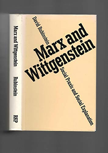 9780710006882: Marx and Wittgenstein: Social Praxis and Social Explanation