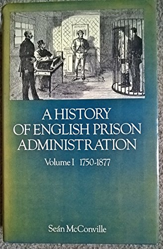 9780710006943: A History of English Prison Administration, Vol. 1, 1750-1877