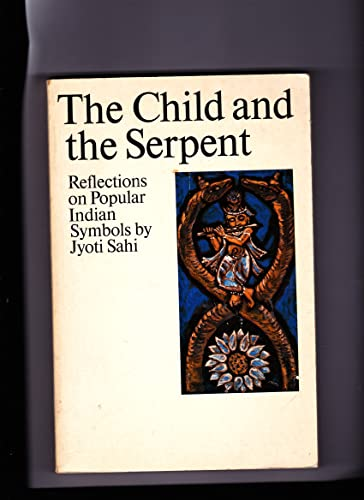 9780710007049: Child and the Serpent: Reflections on Popular Indian Symbols