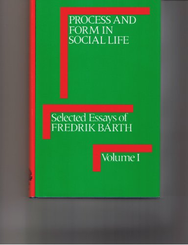 Selected Essays of Fredrik Barth. Volume 1: Process and Form in Social Life; Volume 2: Features o...