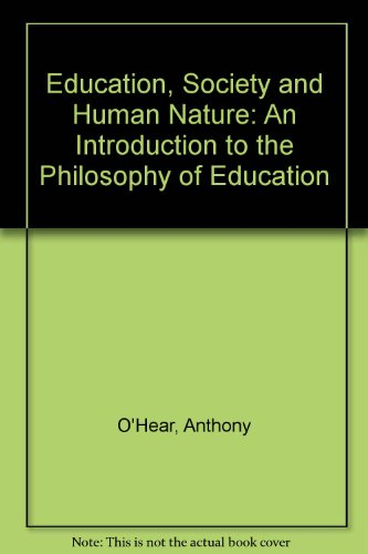 Education, Society and Human Nature: An Introduction: O'Hear, Anthony