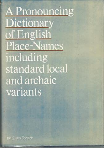 9780710007568: A Pronouncing Dictionary of English Place-Names: Including Standard Local and Archaic Variants