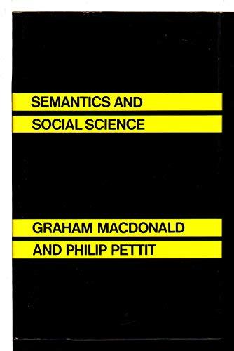 Semantics and Social Science (0710007833) by MacDonald, Graham; Pettit, Philip