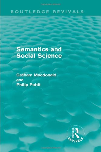 Semantics and the Social Sciences (0710007841) by Macdonald, Graham; Pettit, Philip