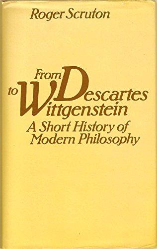 9780710007988: From Descartes to Wittgenstein: Short History of Modern Philosophy