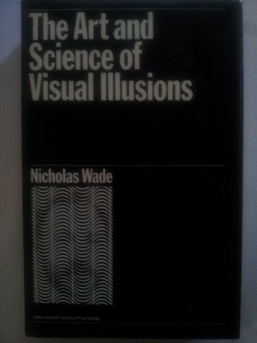 9780710008688: The Art and Science of Visual Illusions (International Library of Psychology)