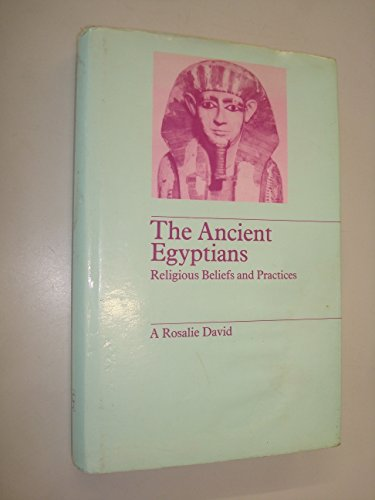 The Ancient Egyptians : Religous Beliefs and Practices