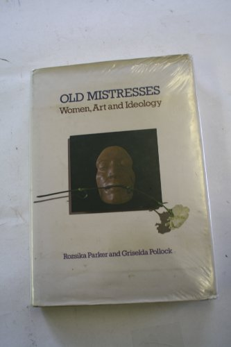 9780710008794: Old Mistresses: Women, Art and Ideology