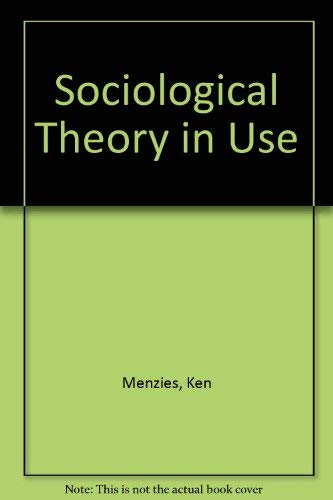 Sociological Theory in Use: Menzies, Ken