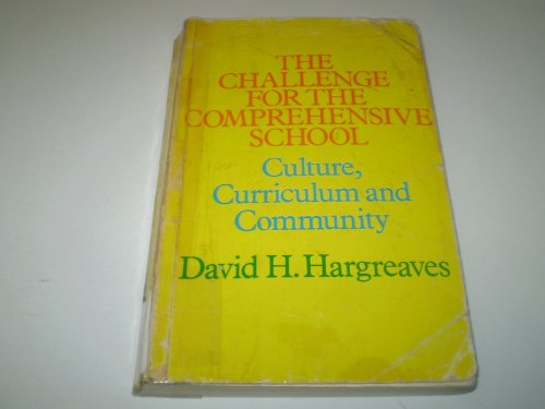 9780710009814: Challenge for the Comprehensive School: Culture, Curriculum and Community