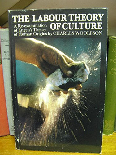 9780710009975: The Labour Theory of Culture: A Re-Examination of Engel's Theory of Human Origins