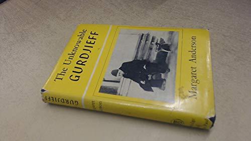 Unknowable Gurdjieff: G.I. Gurdjieff (071001015X) by Anderson, Margaret