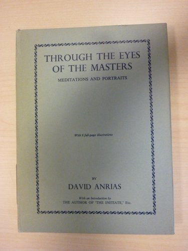 through the eyes of the masters meditations and portraits: anrias,david