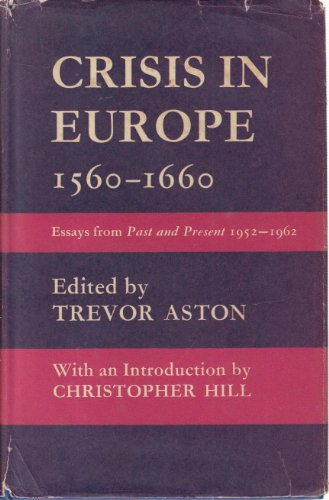 9780710010315: Crisis in Europe 1560-1660: Essays from Past and Present.