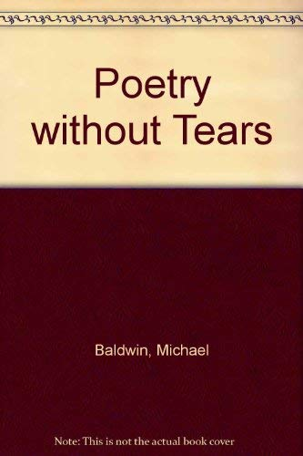 Poetry without Tears: Baldwin, Michael