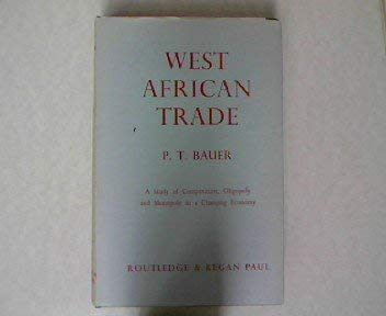 9780710010599: West African Trade: A Study of Competition, Oligopoly and Monopoly in a Changing Economy
