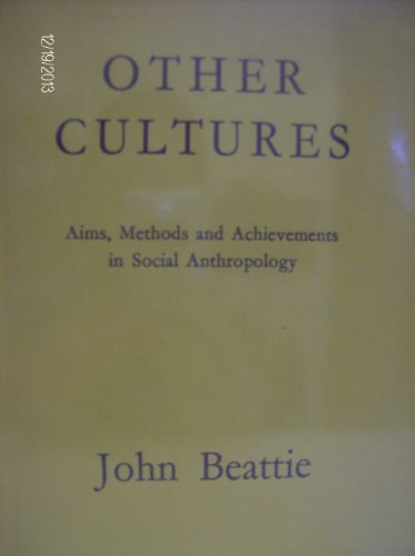Other Cultures, Aims, Methods and Achievement in Social Anthropology: Beattie, John