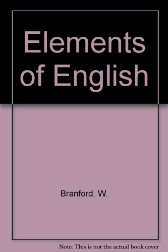 The Elements of English. An Introduction to: Branford, William