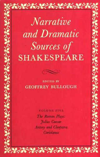 Stock image for Narrative and Dramatic Sources of Shakespeare, Volume V: The Roman Plays: Julius Caesar, Antony and Cleopatra, Coriolanus for sale by Visible Voice Books