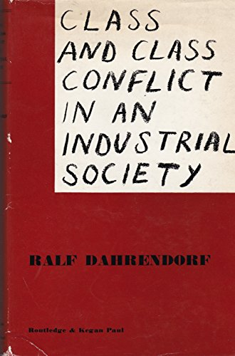 9780710012494: Class and Class Conflict in an Industrial Society